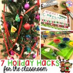 Holiday hacks for the classroom (preschool, pre-k, kindergarten and elementary) to make the holidays less stressful in the classroom. #holidayhacks #teacherhack #preschool #prek